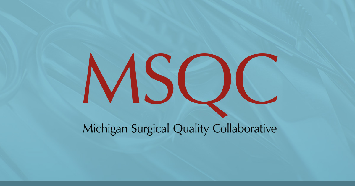 Michigan Surgical Quality Collaborative – The MSQC was